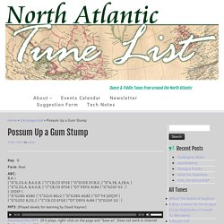 Possum Up a Gum Stump – North Atlantic Tune List