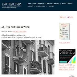 48 – The Post Corona World – Matthias Horx