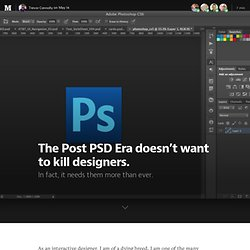 The Post PSD Era doesn't want to kill designers.