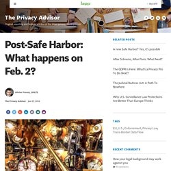 Post-Safe Harbor: What happens on Feb. 2?