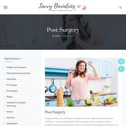 Post Surgery - Savvy Bariatrics