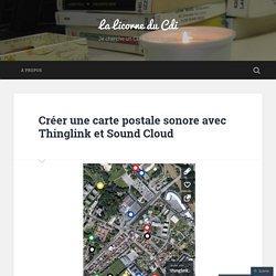 Créer une carte postale sonore avec Thinglink et Sound Cloud