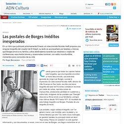Las postales de Borges Inéditos inesperados - 27.09.2013 - lanacion.com