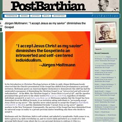 "Jürgen Moltmann: ""I accept Jesus as my savior"" diminishes the Gospel - The PostBarthianThe PostBarthian"