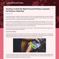 Top Ways to Find The Right Postcard Printing Companies For Business Marketing