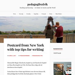 Postcard from New York with top tips for writing – pedagogfredrik