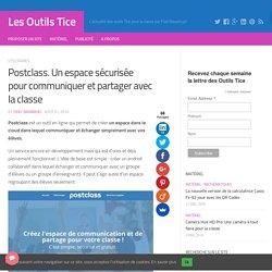 Postclass. Un espace sécurisée pour communiquer et partager avec la classe – Les Outils Tice