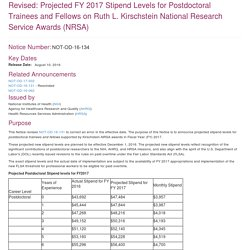 NOT-OD-16-134: Revised: Projected FY 2017 Stipend Levels for Postdoctoral Trainees and Fellows on Ruth L. Kirschstein National Research Service Awards (NRSA)