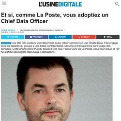 Et si, comme La Poste, vous adoptiez un Chief Data Officer