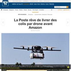 La Poste rêve de livrer des colis par drone avant Amazon