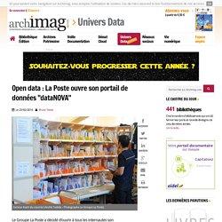 """Open data : La Poste ouvre son portail de données """"dataNOVA"""""""