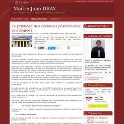 Le privilège des créances postérieures privilégiées. - Maître joan dray