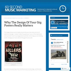Why The Design Of Your Gig Posters Really Matters – 60 Second Music Marketing