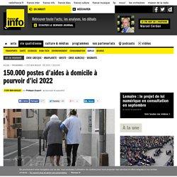 150.000 postes d'aides à domicile à pourvoir d'ici 2022