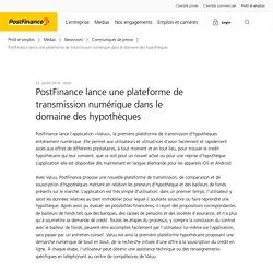 PostFinance lance une plateforme de transmission numérique dans le domaine des hypothèques