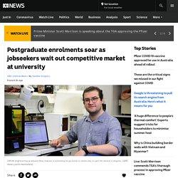 Postgraduate enrolments soar as jobseekers wait out competitive market at university