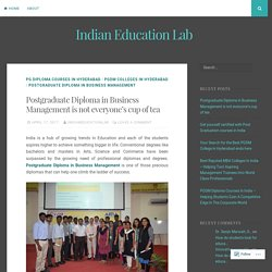 Postgraduate Diploma in Business Management is not everyone's cup of tea – Indian Education Lab
