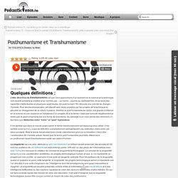 Posthumanisme et Transhumanisme