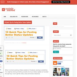 10 Quick Tips for Posting Better Status Updates - SociallyStackedSociallyStacked