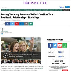 Posting Too Many Facebook 'Selfies' Can Hurt Your Real-World Relationships, Study Says
