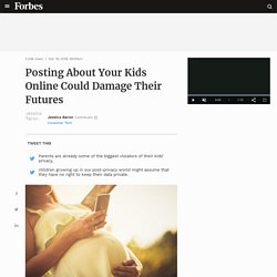 Posting About Your Kids Online Could Damage Their Futures