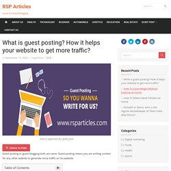 What is guest posting? How it helps your website to get more traffic? - RSP Articles