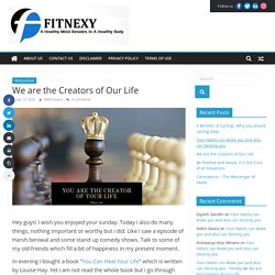 We can create our life postively with our positive thoughts - Fitnexy