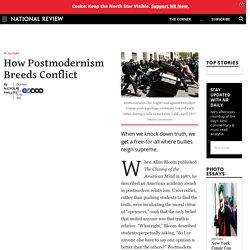 Postmodernism Relativism Breeds Bullies & Conflict