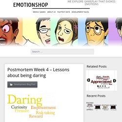 Postmortem Week 4 – Lessons about being daring – Emotionshop