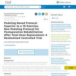 Pedaling-Based Protocol Superior to a 10-Exercise, Non-Pedaling Protocol for Postoperative Rehabilitation After Total Knee Replacement: A Randomized Controlled Trial