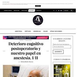 Deterioro cognitivo postoperatorio y nuestro papel en anestesia. I/II - AnestesiaR