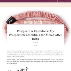 Postpartum Essentials: Postpartum Necessities for Mom After Birth 2020
