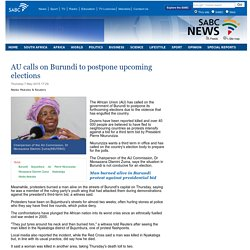 AU calls on Burundi to postpone upcoming elections:Thursday 7 May 2015