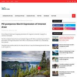 PEI postpones March Expression of Interest draw