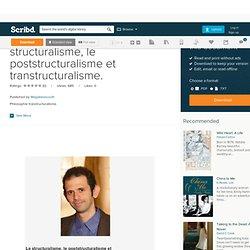 La philosophie, le structuralisme, le poststructuralisme et transtructuralisme.