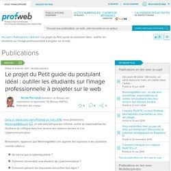 Le projet du Petit guide du postulant idéal : outiller les étudiants sur l'image professionnelle à projeter sur le web