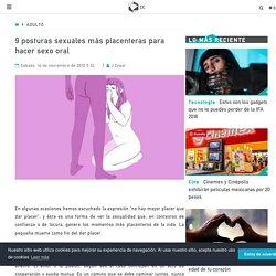 9 posturas sexuales más placenteras para hacer sexo oral - Adulto
