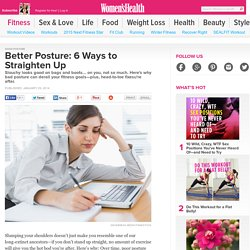 Better Posture: 6 Ways to Straighten Up