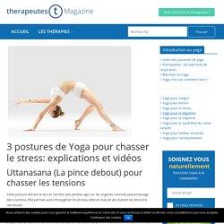 3 postures de Yoga pour chasser le stress: explications et vidéos