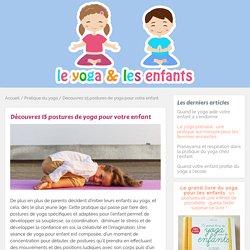 Postures de yoga pour enfant adaptées à faire avec lui