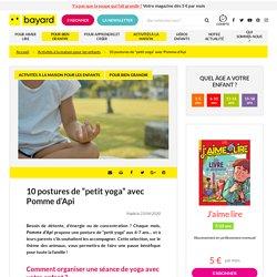 """10 postures de """"petit yoga"""" avec Pomme d'Api"""