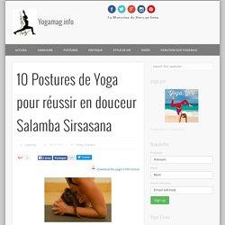 10 Postures de Yoga pour réussir en douceur Salamba Sirsasana
