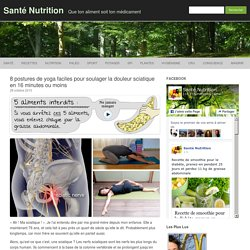 8 postures de yoga faciles pour soulager la douleur sciatique en 16 minutes ou moins