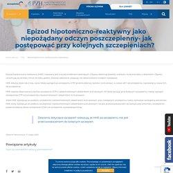 Epizod hipotoniczno-reaktywny jako niepożądany odczyn poszczepienny- jak postępować przy kolejnych szczepieniach?  - Szczepienia.Info