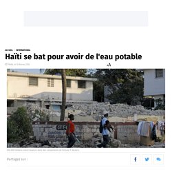 Haïti se bat pour avoir de l'eau potable - Europe1.fr - International