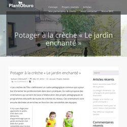 """Potager à la crèche """"Le jardin enchanté"""" - PlantOburo"""