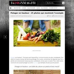 Potager en hauteur : 25 photos qui montrent l'exemple