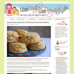 Sweet Potato Biscuits with Honey Cinnamon Butter - StumbleUpon