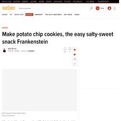 Make potato chip cookies, the easy salty-sweet snack Frankenstein