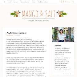 Potato Scones Écossais - Mango and Salt